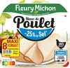 Blanc de poulet - tranches fines - 25% de sel* - 100% filet ** -  8 tranches fines - Produit