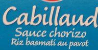 Cabillaud Sauce chorizo Riz au pavot - Ingredients