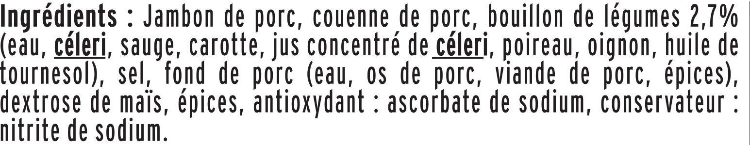 Le Supérieur - avec Couenne -25% de sel* - Zutaten - fr