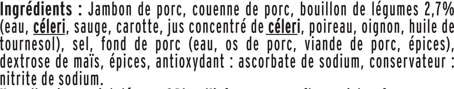 Le supérieur avec couenne -25% de sel* - 4tr. - Inhaltsstoffe - fr