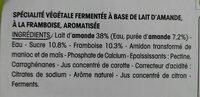 Spécialité végétale fermentée à base de lait d'amande, à la Framboise, aromatisée - Ingredientes - fr