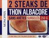 Steaks de thon albacore nature sans arêtes, surgelés - Produit
