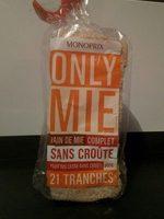 Only mie - Pain de mie complet sans croûte - Prodotto - fr