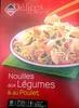 Délices du Monde Nouilles aux Légumes & au Poulet - Produit
