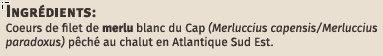 Coeurs de filet de merlu blanc du Cap - Ingrédients - fr
