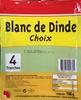 Blanc de Dinde (Choix) 4 Tranches - Produkt
