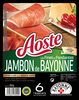 Les Fines et Fondantes - Jambon de Bayonne - Aoste - Produit