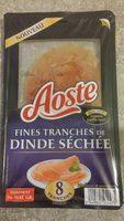 Spécialité de dinde séchée goût fumé AOSTE, fines tranches - Produit