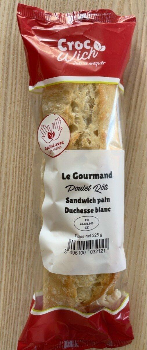 Le Gourmand Poulet Rôti Sandwich Pain Duchesse Blanc - Prodotto - fr