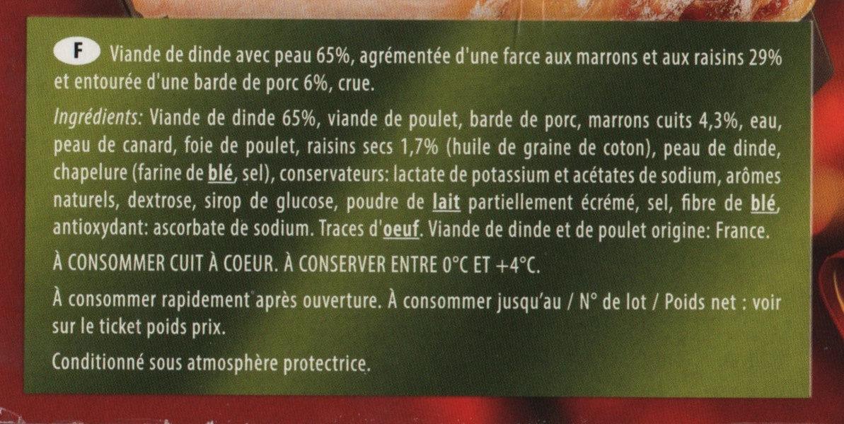 Les Rôtis de dinde du chef farci aux éclats de marrons & raisins blancs Père Dodu - Ingrédients