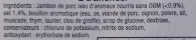 Jambon Cuit -25% de sel Découenné Dégraissé - Ingredients