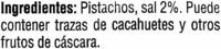 Pistachos tostados - Ingredients - es