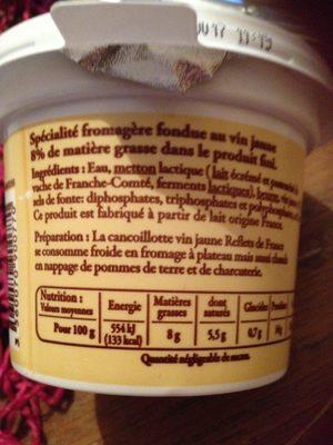 Cancoillotte fabriquée en Franche-Comté Au Vin Jaune - Nutrition facts - fr