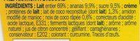 Yaourts gourmands au lait entier coco sur lit d'ananas - Ingrédients - fr