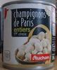 Champignons de Paris entiers 1er choix - Produit