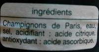 Champignons émincés 1er choix - Ingredients