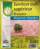 Jambon cuit supérieur découenné-dégraissé - Product