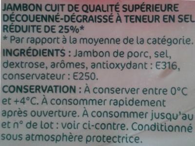 Jambon cuit supérieur découenné dégraissé en sel réduit 2 tranches - Ingrediënten - fr