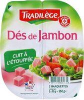 Dés de jambon - Cuit à l'étouffée - Produit