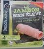 Le Jambon bien élevé sans antibiotique sans couenne - Produit