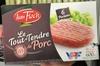 Le Tout-Tendre de Porc - Produit