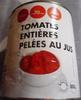 Tomates entières pelées au jus - Produit