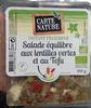 Salade équilibre aux lentilles vertes et au tofu - Produit