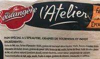 L'Atelier - Pain farines : épeautre & blé, graines de tournesol et pavot - Ingredienti - fr