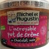 L'incroyable pot de crème au chocolat noir Michel et Augustin - Product