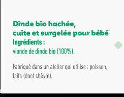 Hachés de dinde bio cuite et surgelée pour bébé dès 6 mois - Ingrédients