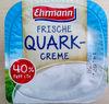 Frische Quark-Creme 40% Fett i. Tr. - Produit