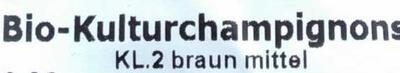 Bio-Kulturchampignons Kl. 2 braun mittel - Inhaltsstoffe