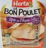 Le Bon Poulet, Rôti au Thym (4 Tranches) - Produit