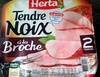 Tendre Noix, à la Broche (2 Tranches) - Product