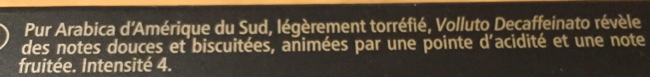 Volluto decaffeinato - Ingredients