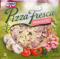 Pizza Fresca Prosciutto - Produit